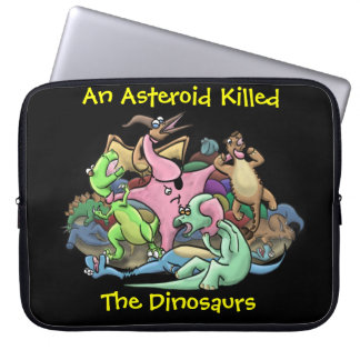 """""""An Asteroid Killed the Dinosaurs"""" Laptop Sleeve"""