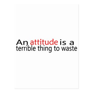 An Attitude Is A Terrible Thing To Waste Postcard