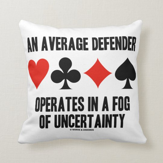 Average Throw Pillow Size.An Average Defender Operates In Fog Of Uncertainty Throw Pillow