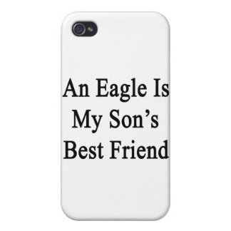 An Eagle Is My Son's Best Friend Cases For iPhone 4