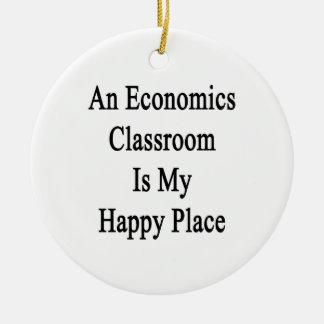 An Economics Classroom Is My Happy Place Ceramic Ornament