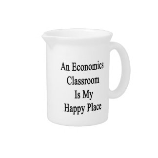 An Economics Classroom Is My Happy Place Drink Pitcher