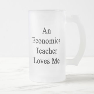 An Economics Teacher Loves Me Coffee Mugs