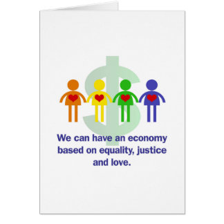 An Economy Based on Equality, Justice and Love Card