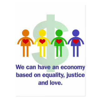 An Economy Based on Equality, Justice and Love Postcard