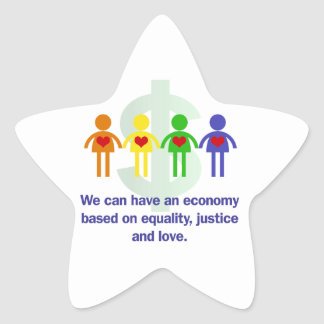 An Economy Based on Equality, Justice and Love Star Sticker