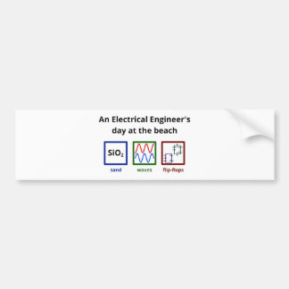 An Electrical Engineer's day at the beach Bumper Sticker