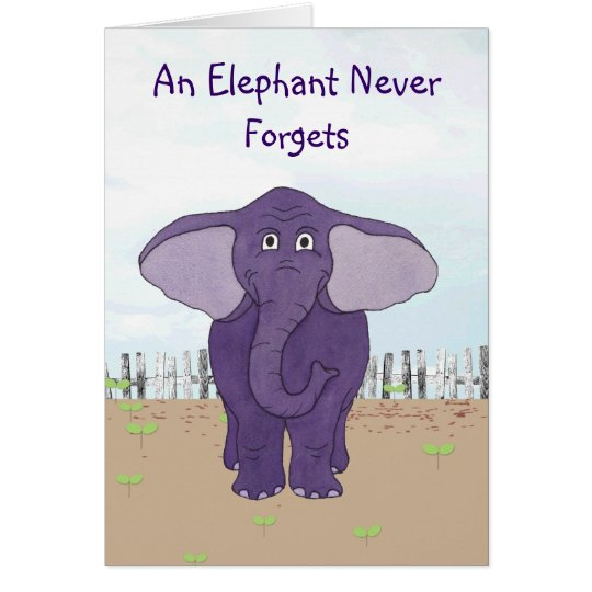 an elephant never forgets special birthday card. Black Bedroom Furniture Sets. Home Design Ideas