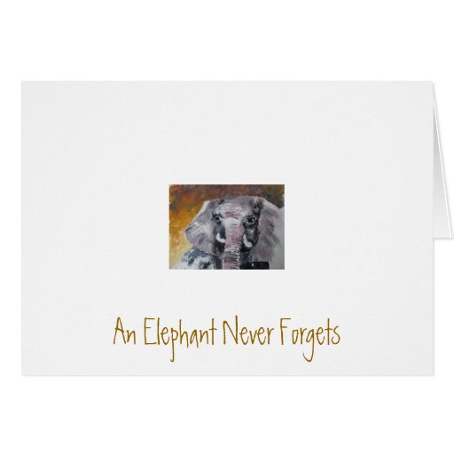An Elephant Never Forgets Stationery Note Card