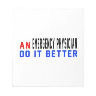 An Emergency physician Do it better Scratch Pads