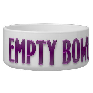 An empty bowl means a full tummy