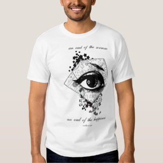 an end of the happiness T-Shirt
