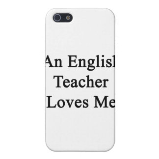 An English Teacher Loves Me Case For iPhone 5
