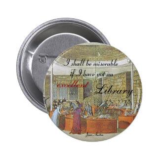 """""""An excellent library"""" Quotable Jane Austen Pinback Button"""