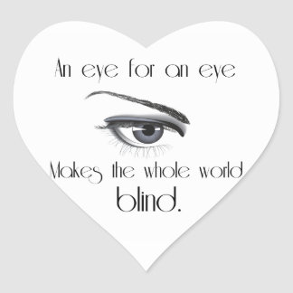 An Eye For An Eye Makes The Whole World Blind Heart Sticker