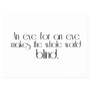 An Eye For An Eye Makes The Whole World Blind Postcard