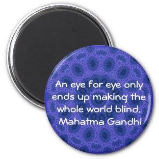 An eye for eye ... Gandhi  quote 2 Inch Round Magnet