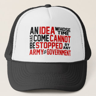 """An Idea Whose Time Has Come"" Trucker Hat"