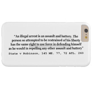 An Illegal Arrest Is An Assault and Battery Barely There iPhone 6 Plus Case