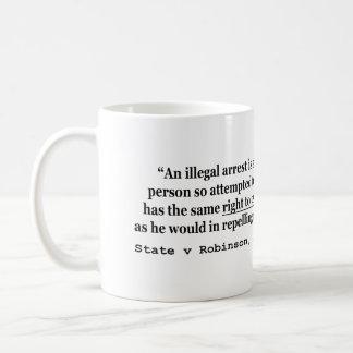 An Illegal Arrest Is An Assault and Battery Coffee Mug