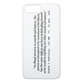 An Illegal Arrest Is An Assault and Battery iPhone 8 Plus/7 Plus Case