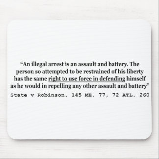 An Illegal Arrest Is An Assault and Battery Mouse Pad
