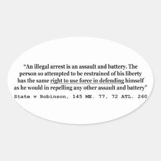 An Illegal Arrest Is An Assault and Battery Oval Sticker
