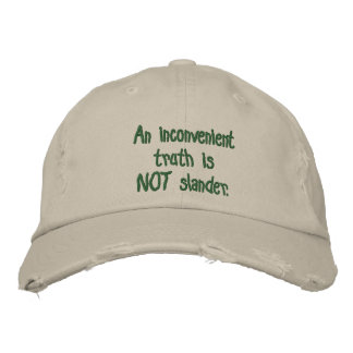 An inconvenient truth is NOT slander. Embroidered Baseball Hat