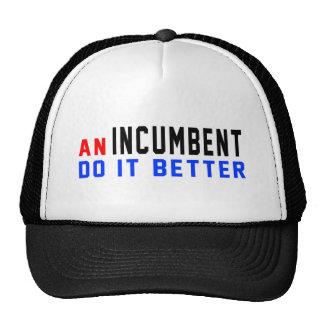 An Incumbent Do it better Trucker Hat