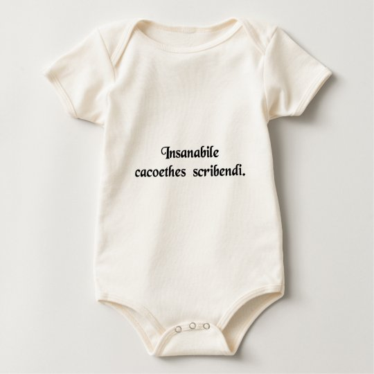 An incurable passion to write. baby bodysuit