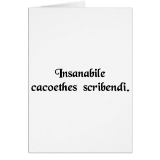 An incurable passion to write. card