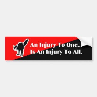 An injury to one... 2 bumpersticker bumper sticker