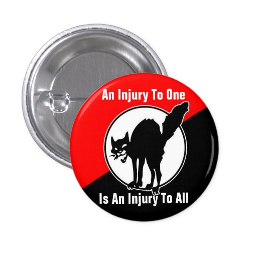 an injury to one is an injury to all button