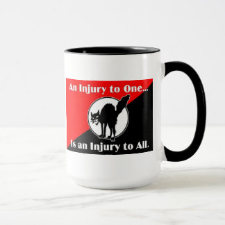 an injury to one is and injury to all mug