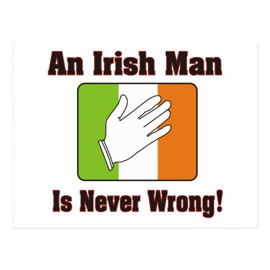 An Irish Man Is Never Wrong Postcard