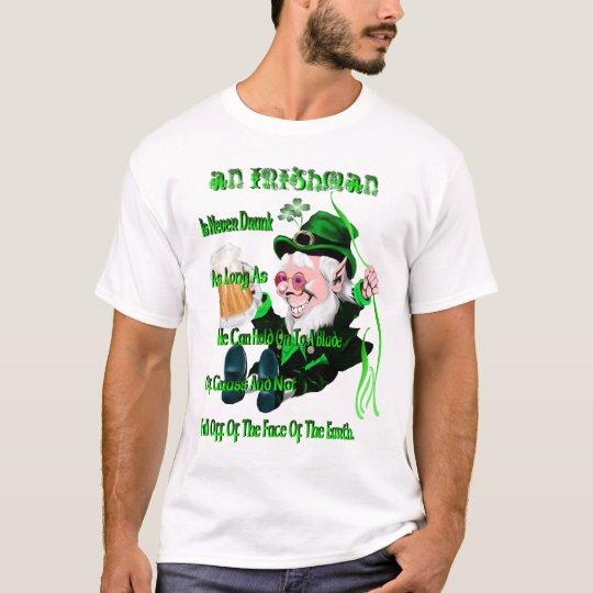 An Irishman Is Never Drunk! Shirt