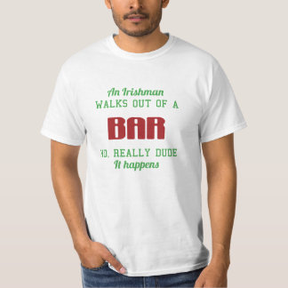 An Irishman walks out of a bar... T-Shirt