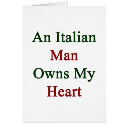 An Italian Man Owns My Heart Greeting Cards