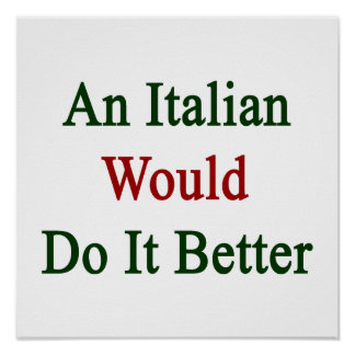 An Italian Would Do It Better Poster