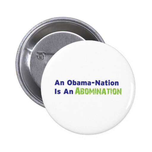 An Obama-Nation is an Abomination Button