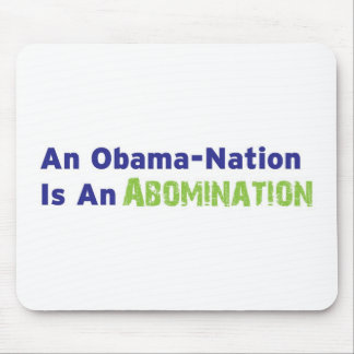 An Obama-Nation is an Abomination Mouse Pad