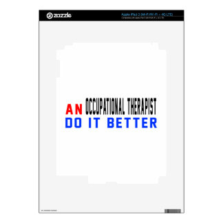 An Occupational Therapist Do it better iPad 3 Decals