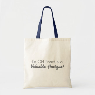 An Old Friend is a Valuable Antique! Tote Bag