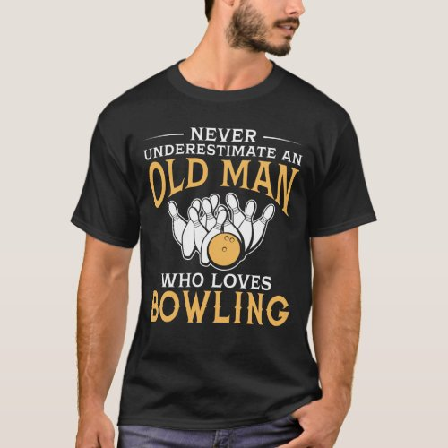 An Old Man Who Loves Bowling T_Shirt