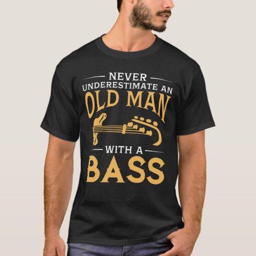 An Old Man With A Bass Guitar T_Shirt