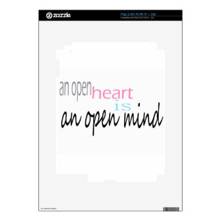 An open Heart is an open mind iPad 2 Skins