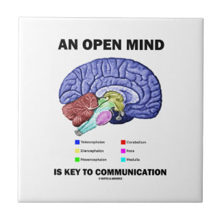 An Open Mind Is Key To Communication (Brain) Tile
