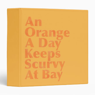 An Orange A Day Keeps Scurvy At Bay AlignedLeft 3 Ring Binder