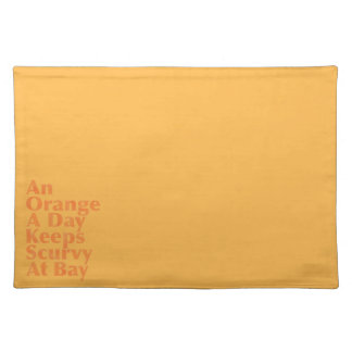 An Orange A Day Keeps Scurvy At Bay AlignedLeft Cloth Placemat
