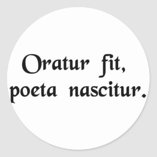 An orator is made, a poet is born classic round sticker